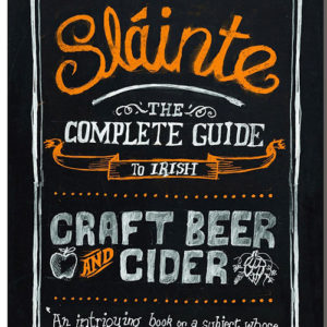 Sláinte: The Complete Guide to Irish Craft Beer and Cider is essential reading.